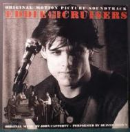 John Cafferty & The Beaver Brown Band – Eddie & The Cruisers Original Motion PictureSoundtrack