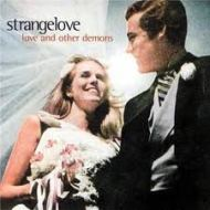 Strangelove – love and other demons