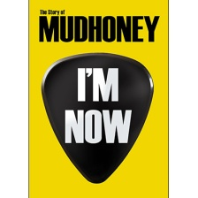 Mudhoney-Im-Now-The-Story-Of-Mudhoney