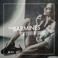 The Barmines – There's Never Any Romance