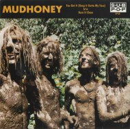 Mudhoney – You Got It (Keep It Outta My Face)
