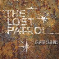 The Lost Patrol – Chasing Shadows