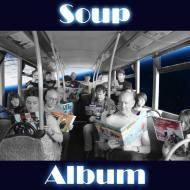 Soup - Album