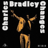 Charles Bradley – Changes