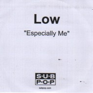 Low – Especially Me