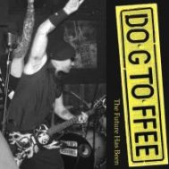 Dog Toffee – The Future Has Been