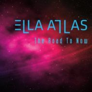Ella Atlas – The Road To Now