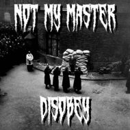 Not My Master – Disobey